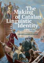 Making Of Catalan Linguistic Identity In Medieval And Early Modern Times