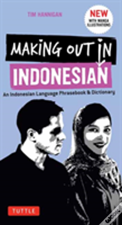 Wook.pt - Making Out In Indonesian Phrasebook & Dictionary