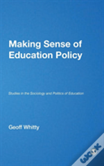 Making Sense Of Education Policy