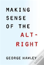 Making Sense Of The Alt-Right