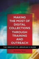 Making The Most Of Digital Collections Through Training And Outreach