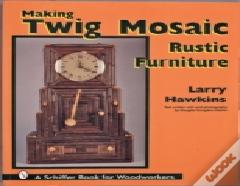 Making Twig Mosaic Rustic Furniture