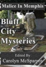 Malice In Memphis: Bluff City Mysteries
