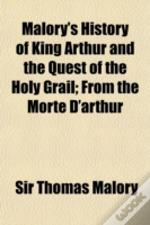 Malory'S History Of King Arthur And The