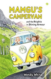 Mamgu'S Camper Van And The Knights In Shining Armour