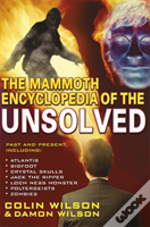 Mammoth Encyclopedia Of The Unsolved