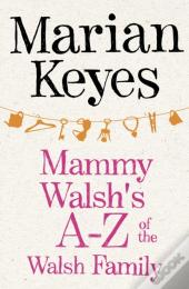 Mammy Walsh'S A?Z Of The Walsh Family