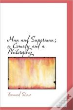 Man And Superman; A Comedy And A Philoso