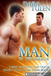 Man In The Mirror - A Sexy M/M Sci-Fi Time Travel Short Story From Steam Books