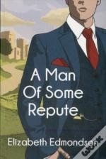 Man Of Some Repute A