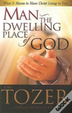 Man The Dwelling Place Of God