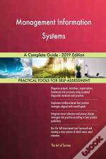 Management Information Systems A Complete Guide - 2019 Edition