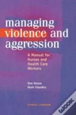 Management Of Violence And Aggression