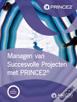 Managen Van Succesvolle Projecten Met Prince2 (Dutch Print Version Of Managing Successful Projects With Prince2)