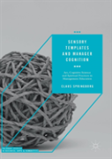 Managerial Cognition And Sensory Templates