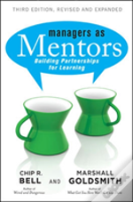 Managers As Mentors: Building Partnerships For Learning