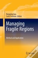 Managing Fragile Regions : Method And Ap