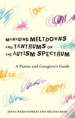 Wook.pt - Managing Meltdowns And Tantrums On The Autism Spectrum