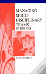 Managing Multi-Disciplinary Teams In The Nhs