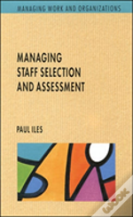 Managing Staff Selection And Assessment
