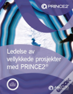 Managing Successful Projects With Prince2 (Norwegian Print Version)