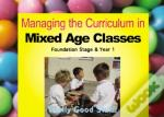 Managing The Curriculum In Mixed Age Classes: Foundation And Year 1