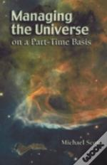 Managing The Universe On A Part-Time Basis