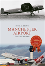 Manchester Airport Through Time