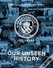 Manchester City Fc: 125 Years In Pictures