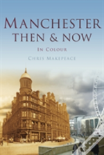 Manchester Then & Now