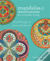 Mandalas And Meditations For Everyday Living