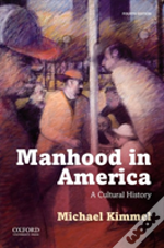 kimmel manhood in america Beyond the importance of manhood in encouraging intact families (helping fix the many social problems driving our national debt), manhood is also indirectly tied to national security.