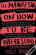 Manifesto On How To Be Interesting