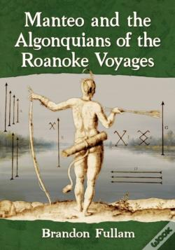 Wook.pt - Manteo And The Algonquians Of The Roanok