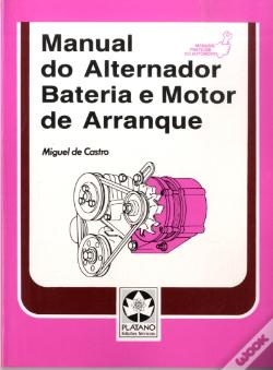 Wook.pt - Manual do Alternador Bateria e Motor de Arranque