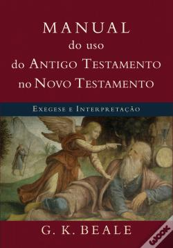 Wook.pt - Manual Do Uso Do Antigo Testamento No Novo Testamento