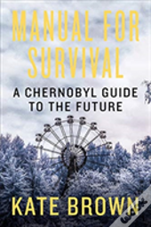 Manual For Survival 8211 A Chernobyl