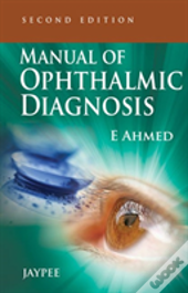 Manual Of Ophthalmic Diagnosis