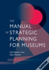 Manual Of Strategic Planning For Museums