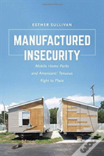 Manufactured Insecurity