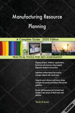 Wook.pt - Manufacturing Resource Planning A Complete Guide - 2020 Edition
