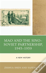 Mao And The Sino-Soviet Partnership, 1945-1959