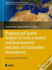 Mapping And Spatial Analysis Of Socio-Economic And Environmental Indicators For Sustainable Development