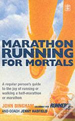 MARATHON RUNNING FOR MORTALS