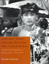 Margaret Mead, Gregory Bateson And Highland Bali