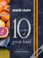 'Marie Claire: 10 Years Of Great Food With Michele Cranston'