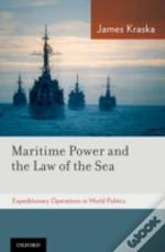 Maritime Power And The Law Of The Sea