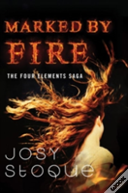Wook.pt - Marked By Fire The Four Elements Saga