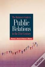Marketer'S Guide To Public Relations In The 21st Century