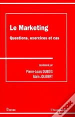 Marketing ; Questions, Exercices Et Cas